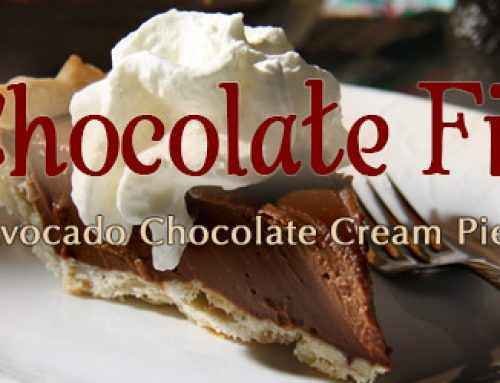 Chocolate Fix: Avocado Chocolate Cream Pie