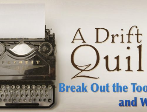 A Drift of Quills: Break Out the Toolbox and Write!