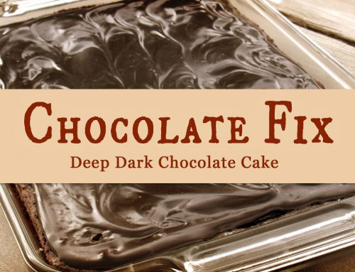 Chocolate Fix: Deep Dark Chocolate Cake