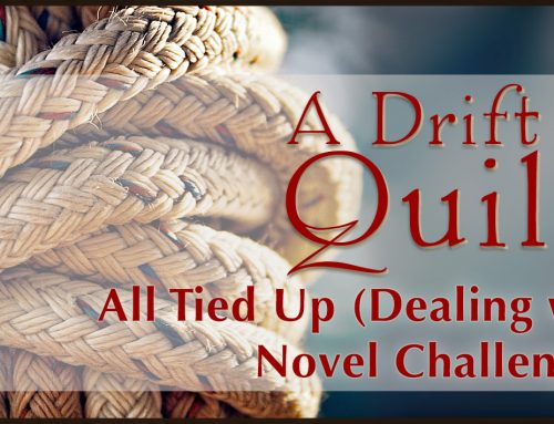 A Drift of Quills: All Tied Up (Dealing with Novel Challenges)