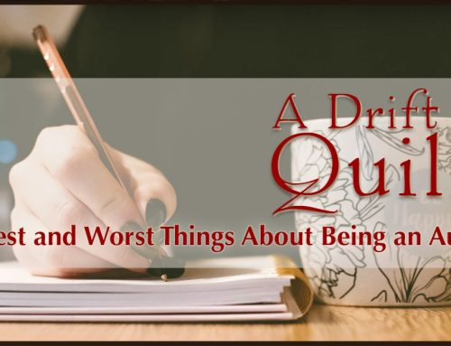 A Drift of Quills: The Best and Worst Things About Being an Author