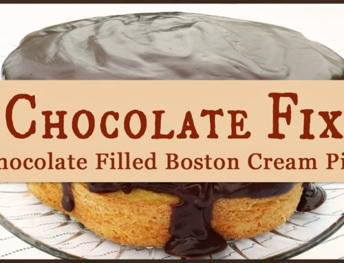 Chocolate Fix: Chocolate-Filled Boston Cream Pie