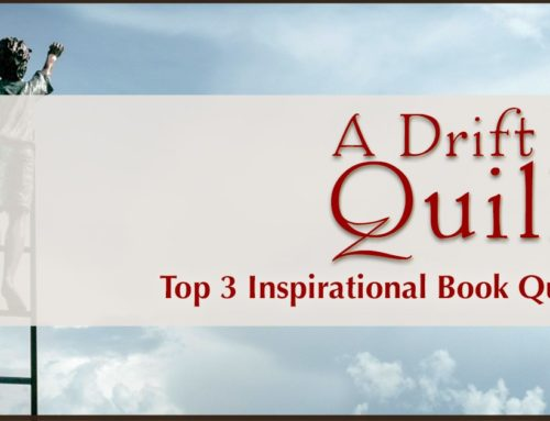 A Drift of Quills: Top 3 Inspirational Book Quotes