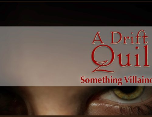 A Drift of Quills: Something Villainous
