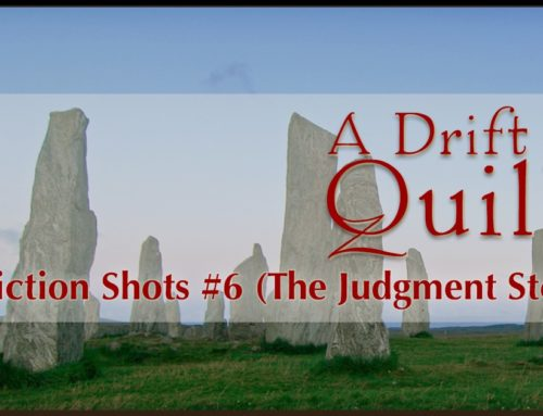 A Drift of Quills:  Fiction Shots #6 (The Judgment Stone)