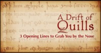 "Opening lines are worth their weight in chocolate. Okay, no, let's not get crazy. We need to nibble on that chocolate while we're reading! Today ""A Drift of Quills"" are taking a look at favorite opening lines—and why we love 'em. (https://robinlythgoe.com)"