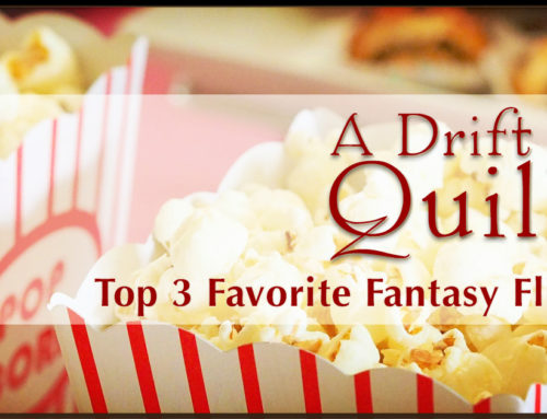 A Drift of Quills: Top 3 Favorite Fantasy Flicks
