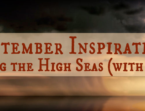 September Inspiration (Sailing the High Seas)